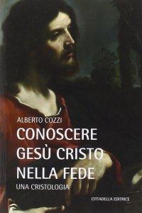 Copertina di 'Conoscere Gesù Cristo nella fede'