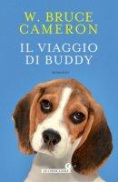 Il viaggio di Buddy. Un'altra storia per umani - Cameron W. Bruce