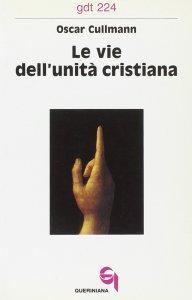 Copertina di 'Le vie dell'unità cristiana (gdt 224)'