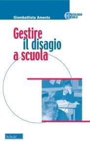 Copertina di 'Gestire il disagio a scuola'