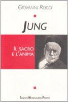 Jung. Il sacro e l'anima - Rocci Giovanni
