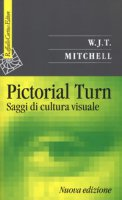 Pictorial turn. Saggi di cultura visuale - Mitchell W.J.T.