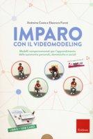 Imparo con il video modeling. Modelli comportamentali per l'apprendimento delle autonomie personali, domestiche e sociali. Con USB Flash Drive - Costa Andreina, Fiorot Eleonora