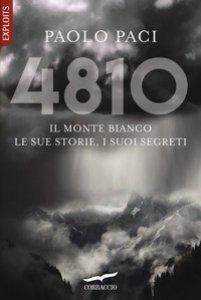 Copertina di '4810. Il Monte Bianco, le sue storie, i suoi segreti'
