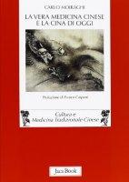 La vera medicina cinese e la Cina di oggi - Carlo Moiraghi