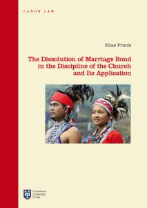 Copertina di 'The Dissolution of Marriage Bond in the Discipline of the Church and Its Application'