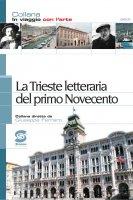 La Trieste lettararia del primo Novecento - Giuseppe Ferraro