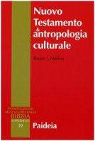 Nuovo testamento e antropologia culturale - Malina Bruce J.