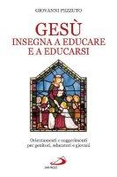 Gesù insegna ad educare e a educarsi - Pezzuto Giovanni