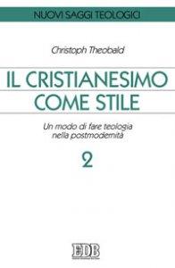 Copertina di 'Il cristianesimo come stile. Un modo di fare teologia nella postmodernità'