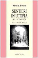 Sentieri in utopia. Sulla comunità - Buber Martin