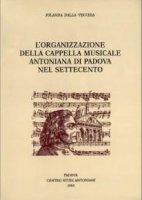 L'organizzazione della Cappella Musicale Antoniana di Padova nel Settecento - Dalla Vecchia Jolanda