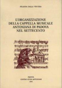 Copertina di 'L'organizzazione della Cappella Musicale Antoniana di Padova nel Settecento'