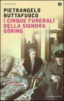 I cinque funerali della signora Göring - Buttafuoco Pietrangelo