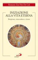 Iniziazione alla vita eterna - Zas Friz De Col Rossano