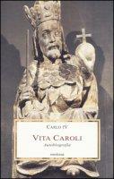 Vita Caroli. Autobiografia - Carlo IV