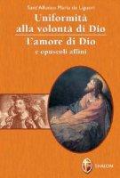 Uniformità alla volontà di Dio - Alfonso Maria De' Liguori (San)