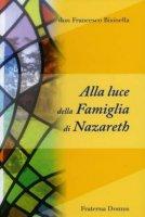 Alla luce della famiglia di Nazareth - Francesco Bisinella