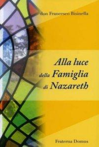 Copertina di 'Alla luce della famiglia di Nazareth'