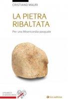 La pietra ribaltata - Mauri Cristiano