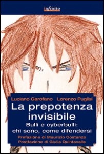 Copertina di 'La prepotenza invisibile. Bulli e cyberbulli: chi sono, come difendersi'