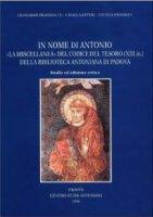 """In nome di Antonio: la """"Miscellanea"""" del Codice del Tesoro (XIII in.)della Biblioteca Antoniana di Padova. Studio ed ediz. Critica"""