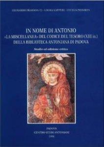"""Copertina di 'In nome di Antonio: la """"Miscellanea"""" del Codice del Tesoro (XIII in.)della Biblioteca Antoniana di Padova. Studio ed ediz. Critica'"""