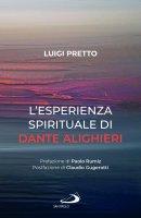 L' esperienza spirituale di Dante Alighieri - Luigi Pretto