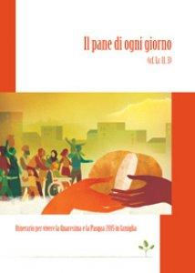 Copertina di 'Il pane di ogni giorno. Itinerario per vivere la Quaresima e la Pasqua 2015 in famiglia'