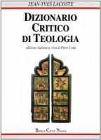 Dizionario critico di teologia - Lacoste Jean-Yves