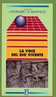 La voce del Dio vivente. Interpretazioni e letture attuali della Bibbia - Duhaime Jean, Mainville Odette