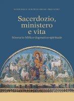 Sacerdozio, ministero e vita - Vicente Bosch , Giuseppe De Virgilio , Philip Goyret