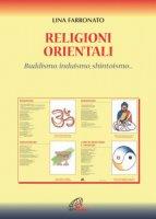 Religioni orientali. Buddismo – Induismo – Shintoismo - Lina Farronato