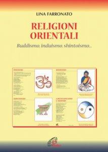 Copertina di 'Religioni orientali. Buddismo – Induismo – Shintoismo'