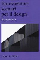 Innovazione: scenari per il design - Mancini Marco