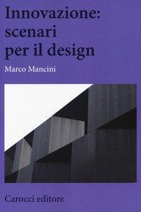 Copertina di 'Innovazione: scenari per il design'