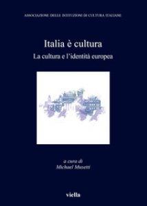 Copertina di 'Italia è cultura. La cultura e l'dentità europea'