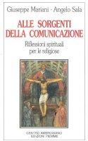 Alle sorgenti della comunicazione - Giuseppe Mariani, Angelo Sala