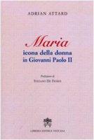 Maria icona della donna in Giovanni Paolo II - Adrian Attard