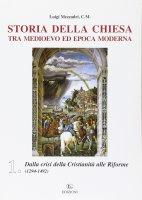 Storia della Chiesa tra Medioevo ed epoca moderna [vol_1] / Dalla crisi della cristianità alle riforme (1249-1492) - Mezzadri Luigi