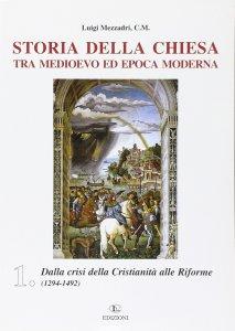 Copertina di 'Storia della Chiesa tra Medioevo ed epoca moderna [vol_1] / Dalla crisi della cristianità alle riforme (1249-1492)'