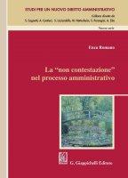 La 'non contestazione' nel processo amministrativo - Enza Romano