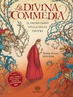 La Divina Commedia. Il primo passo nella selva oscura. Ediz. a colori - Daniele Aristarco