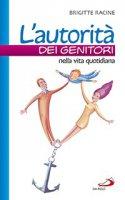 L'autorità dei genitori nella vita quotidiana - Brigitte Racine