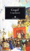 I capolavori - Gogol' Nikolaj