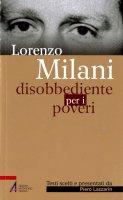 Lorenzo Milani. Disobbediente per i poveri