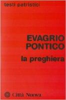 La preghiera - Evagrio Pontico