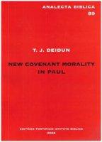 New covenant morality in Paul - Deidun T. J.
