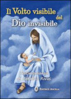 Il Volto visibile del Dio invisibile