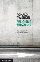 Religione senza Dio - Ronald Dworkin